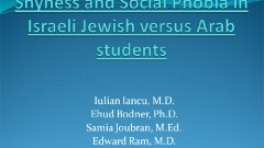 Shyness and Social Phobia in Israeli Jewish versus Arab students