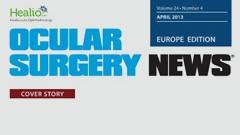 Ocular Surgery News | Vol 24, No 4 | April 2013